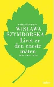livet_er_den_eneste_maten-szymborska_wislawa-22293806-2446557901-frntl